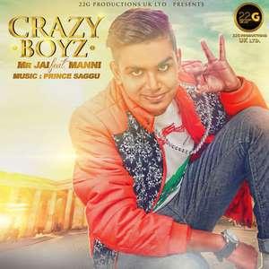 Crazy Boyz Lyrics – Mr Jai Feat Manni | Punjabi Songs