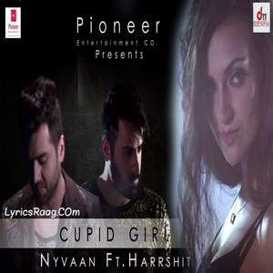 cupid-girl-lyrics-nyvaan-ft-harrshit-punjabi-songs