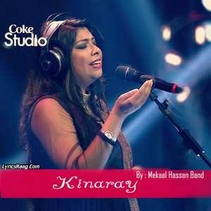 Kinaray Lyrics – Mekaal Hassan Band Coke Studio S08 E05