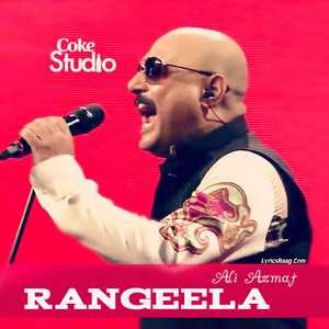 Rangeela Lyrics – Ali Azmat From Coke Studio S08 E05 Mp3 Songs
