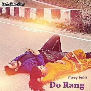 Do Rang Lyrics – Garry Hothi