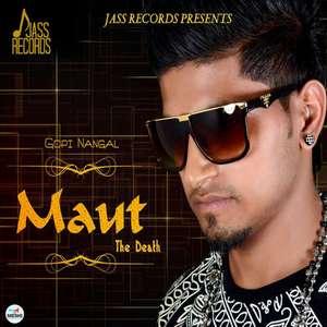 Maut Lyrics – Gopi Nangal Mp3 Songs [Punjabi Sad Songs]