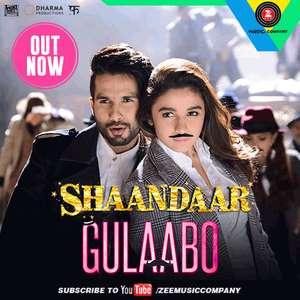 Gulaabo Lyrics From Shaandaar – Shahid Kapoor & Alia Bhatt | Vishal Dadlani Amit Trivedi