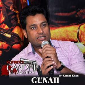 Gunah Lyrics – Kamal Khan From Rupinder Gandhi the Gangster [Sad Songs]