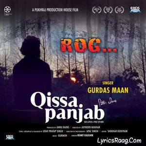 Rog Lyrics – Gurdas Maan From Qissa Panjab Movie