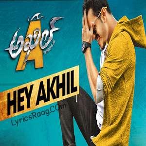 hey-akhil-song-lyrics-rahul-pandey-anup-rubens-akhil-telugu-film