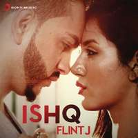 Ishq Lyrics – Flint J New Single Track