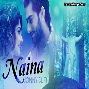 Naina Lyrics – Jonny Sufi Mp3 Songs