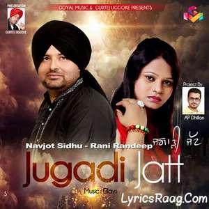 Jugadi Jatt Lyrics Navjot Sidhu & Rani Randeep