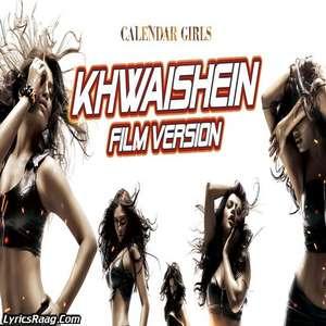 Khwaishein (Film Version) Lyrics – Armaan Malik | Calendar Girls 320 KBPS Mp3 Songs