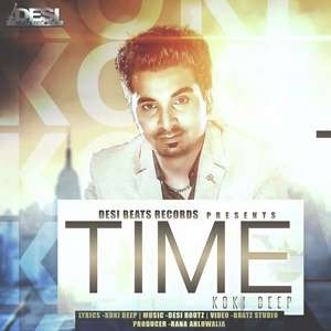 Time Lyrics – Koki Deep Ft Desi Routz Mp3 Songs