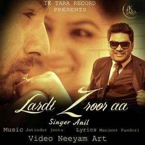 Lardi Zroor Aa Lyrics – Anil Ft Jatinder Jeetu