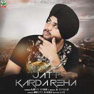 Jatt Kardareha Lyrics – Love Virk Ft Loc