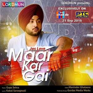 Maar Kar Gayi Lyrics – Jaslove Feat Gupz Sehra