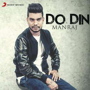 Do Din Lyrics – Maniraj Feat B Praak – Punjabi Sad Songs  Jaani