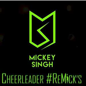 Cheerleader Remicks Lyrics – Mickey Singh 320 KBPS Mp3 Songs