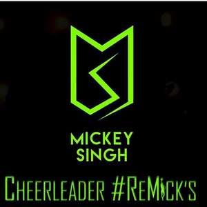Cheerleader Remicks Lyrics – Mickey Singh 320 KBPS Mp3 Songs