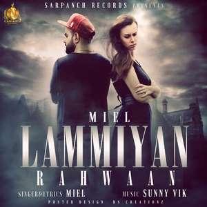 Lammiyan Rahwan Lyrics – Miel Feat Sunny Vik