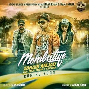 Mombatiye Lyrics – Zohaib Amjad Feat Manj Musik & Raftaar