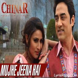 mujhe-jeena-hai-lyrics-chinar-daastaan-e-ishq-mp3-songs-faissal-khan-inayat-sharma
