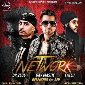 Network Lyrics Gav Mastie Ft Dr Zeus & Fateh Doe 320 KBPS Mp3 Songs