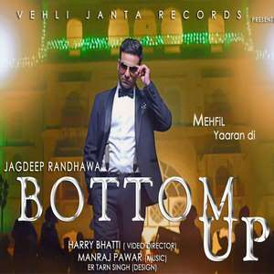 Bottom Up Lyrics Jagdeep Randhawa Feat Manraj Pawar Mp3 Songs