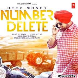 Number Delete Lyrics – Deep Money 320 KBPS Mp3 Songs