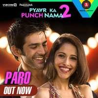 Paro Lyrics From Pyaar Ka Punchnama 2 – Dev Negi & Shipra Goyal