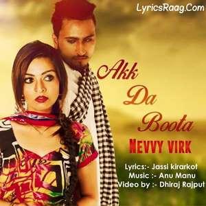 Akk Da Boota Lyrics – Nevvy Virk