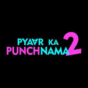 Pyaar Ka Punchnama 2 (2015) Movie All Songs Lyrics