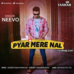 Pyar Mere Nal Lyrics Neevo Mp3 Songs 320kbps | 9x Tashan
