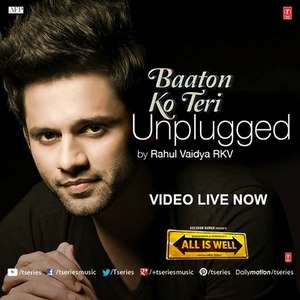 Baaton Ko Teri Unplugged Lyrics – Rahul Vaidya From All Is Well