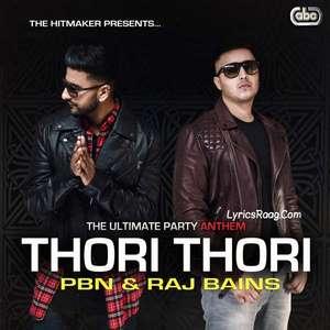 Thori Thori Lyrics – Raj Bains & PBN