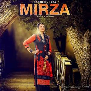Mirza Lyrics – Rakhi Hundal Punjabi Songs Lyrics