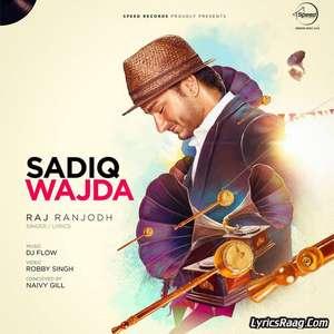 Sadiq Wajda Lyrics – Raj Ranjodh Ft Dj Flow Mp3 Songs