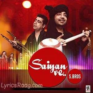 saiyan-ve-lyrics-s-bros-punjabi-songs