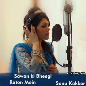 Sawan ki Bheegi Raton Mein Lyrics – Sonu Kakkar 320 KBPS Mp3 Songs