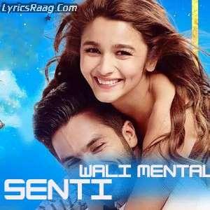 Senti Wali Mental Lyrics Shaandaar – Arijit Singh, Neeti Mohan, Swanand Kirkire & Amit Trivedi