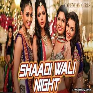 Shaadi Wali Night Lyrics – Aditi Singh Sharma From Calendar Girls