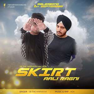 Skirt Aali Ragni Lyrics – SB The Haryanvi Ft ADX Mp3 Songs