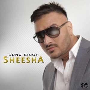 Sheesha Lyrics – Sonu Singh Songs