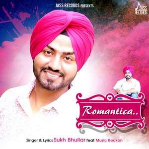 Romantica Lyrics – Sukh Bhullar Ft Music Beckon