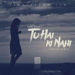 Tu Hai Ki Nahi Punjabi Remix Lyrics – Sunny Brown
