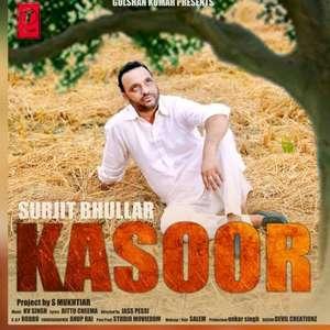 Kasoor Lyrics – Surjit Bhullar Ft. KV Singh Mp3 Songs