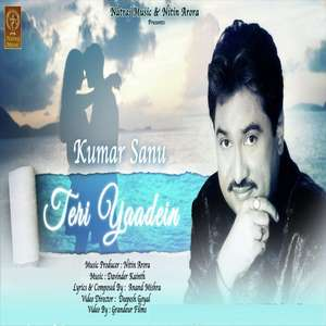 Teri Yaadein Lyrics – Kumar Sanu New Songs 2015