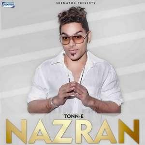 Nazran Lyrics – Tonn E | Maninder Kailey