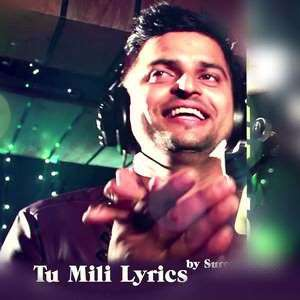Tu Mili Lyrics – Suresh Raina Cricketer | Meeruthiya Gangsters
