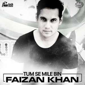 Tum Se Mile Bin Lyrics Faizan Khan Ft. Khuram Khan