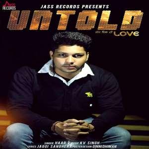 Untold Love Lyrics – Haar V Ft KV Singh