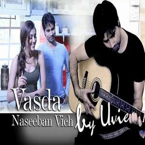 Vasda Naseeban Vich Lyrics Uvie Ft Shivani Mp3 Songs